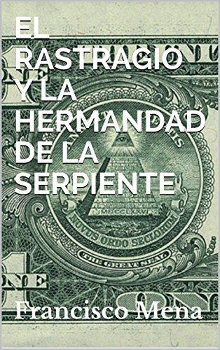 EL RASTRAGIO Y  LA HERMANDAD DE LA SERPIENTE por Francisco Elvin Mena Cordoba