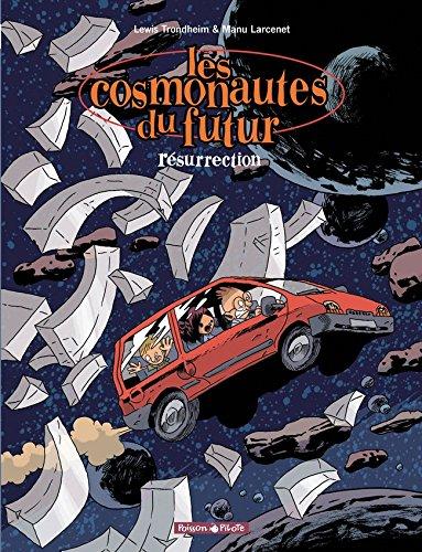 Les Cosmonautes du Futur, tome 3 : Résurrection