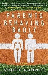 Parents Behaving Badly (English Edition)