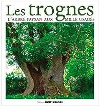 Les trognes, l'arbre paysan aux mille usages  par Dominique Mansion