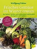 Frisches Gemüse im Winter ernten: Die besten Sorten und einfachsten Methoden für Garten und Balkon. Poster mit praktischem Anbau- und Erntekalender. 77 verschiedene Gemüse bei Amazon kaufen