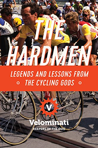 The Hardmen: Legends and Lessons from the Cycling Gods por The Velominati