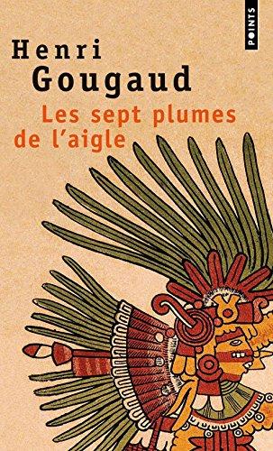 Les Sept plumes de l'aigle par Henri Gougaud
