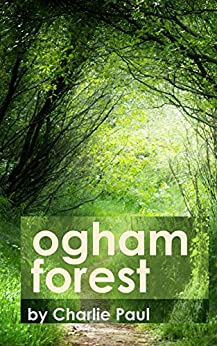 Ogham Forest by [Paul, Charlie]