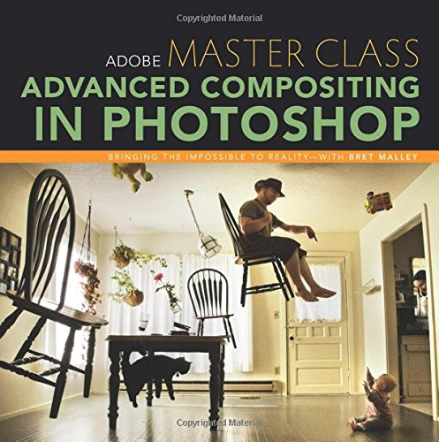 Adobe Master Class:Advanced Compositing in Photoshop: Bringing the    Impossible to Reality with Bret Malley
