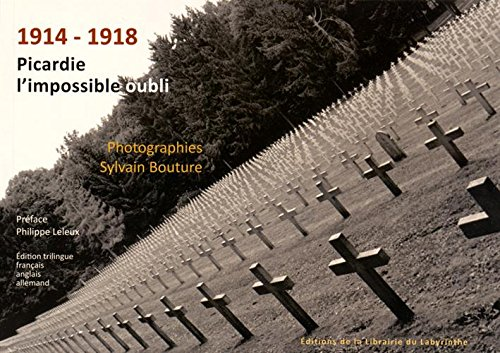 1914-1918 Picardie, l'impossible oubli