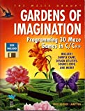 Gardens of Imagination/Programming 3d Maze Games in C/C++/Book and Disk (Waite Group Pré)
