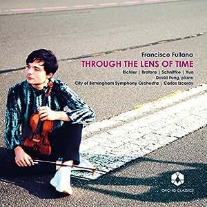 Through The Lens Of Time [Francisco Fullana; City of Birmingham Symphony Orchestra; David Fung; Carlos Izcaray] [Orchid Classics: ORC100080]