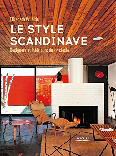 Le style scandinave: Designers et intérieurs du xxe siècle par Elisabeth Wilhide
