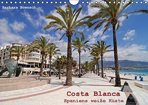 Costa Blanca - Spaniens weiße Küste (Wandkalender 2018 DIN A4 quer): Unterwegs an der Costa Blanca (Monatskalender, 14 Seiten ) (CALVENDO Orte)
