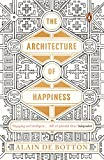 The Architecture of Happiness           is Alain de Botton's exploration of the hidden links between buildings and our well being.      In The Architecture of Happiness, bestselling author Alain de Botton explores one of our most inten...