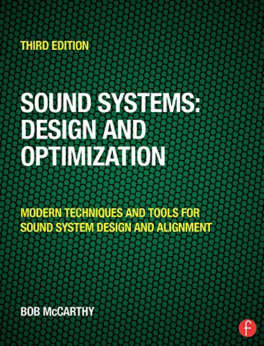 Sound Systems: Design and Optimization: Modern Techniques and Tools for Sound System Design and Alignment (English Edition) (Film Sound System)