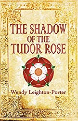 The Shadow of the Tudor Rose (Shadows from the Past)