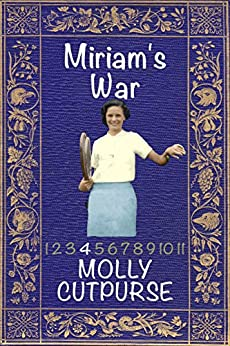 Miriam's War (Miriam's Life Book 3) by [Cutpurse, Molly]