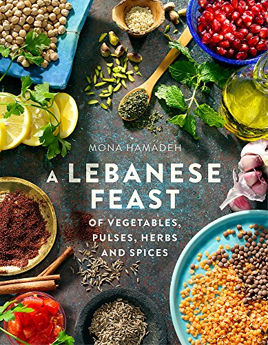 A Lebanese Feast of Vegetables, Pulses, Herbs and Spices Cover Image