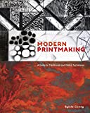 Image de Modern Printmaking: A Guide to Traditional and Digital Techniques