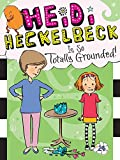 Heidi Heckelbeck Is So Totally Grounded! (English Edition)