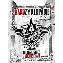 Frei.Wild Bandzyklopädie Part X: Mit Liebe, Stolz & Leidenschaft - 15 Jahre, Teil 2