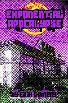Exponential Apocalypse (English Edition) par [Gumeny, Eirik]