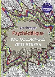Art-thérapie psychédélique : 100 coloriages anti-stress
