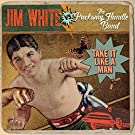 Take It Like a Man by JIM VS THE PACKWAY HANDLE BAND WHITE