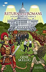 Return of the Romans: Fascism comes to America