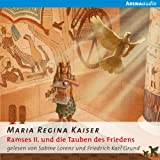 Ramses II - und die Tauben des Friedens - Maria Regina Kaiser