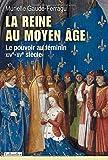 La reine au Moyen-Age. Le pouvoir au féminin, XIVe-XVe siècle