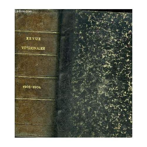 REVUE VETERINAIRE (JOURNAL DES VETERINAIRES DU MIDI) ANNEES 1902 ET 1904.