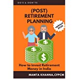 Retirement ( Post ) Planning: How to invest Retirement money in India