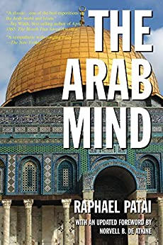 The Arab Mind (English Edition) par [Patai, Raphael]