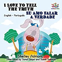 I Love To Tell The Truth Eu Amo Falar A Verdade English Portuguese Kids Books