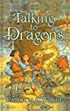 Talking to Dragons (Enchanted Forest Chronicles) by Patricia C Wrede (2003-03-01)