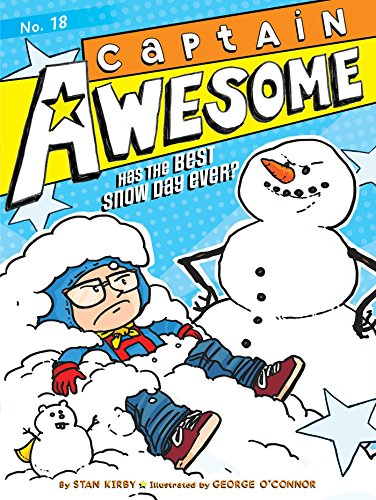 CAPTAWE #18 Captain Awesome Has the Best Snow Day Ever?