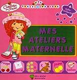 Charlotte aux Fraises : Mes ateliers Maternelle