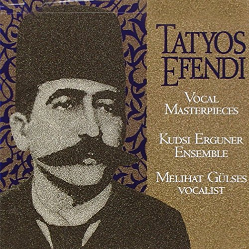 works-of-tatyos-efendi-vocal-masterpieces