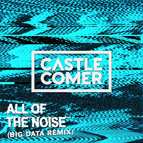 Castlecomer - All Of The Noise