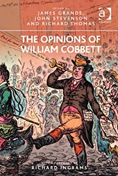 The Opinions of William Cobbett by [Grande, James]