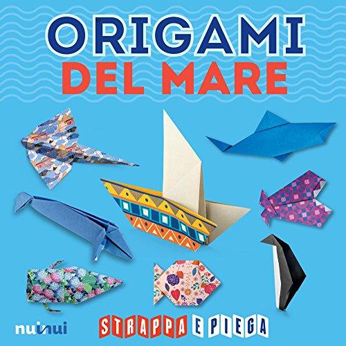 Origami del mare. Strappa e piega. Con Contenuto digitale per accesso on line