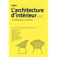 L'architecture d'intérieur: Un guide pratique de référence