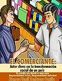 El Comerciante: Actor clave en la transformación social: Un estudio que aborda el nexo entre Responsabilidad Social y Responsabilidad Individual (Spanish Edition)