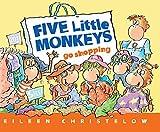 Five Little Monkeys Go Shopping (Five Little Monkeys Story)
