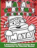 Maya's Christmas Coloring Book: A Personalized Name Coloring Book Celebrating the Christmas Holiday
