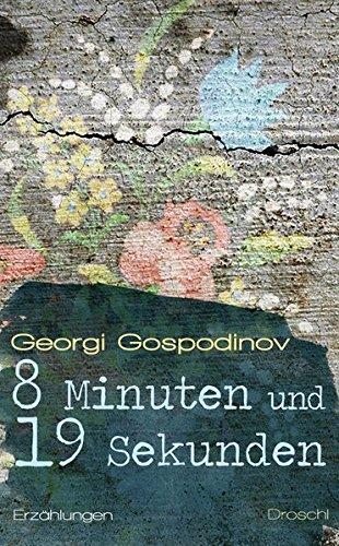 8 Minuten und 19 Sekunden: Erzählungen