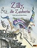 Zilly, die Zauberin: Vierfarbiges Bilderbuch - Korky Paul, Valerie Thomas
