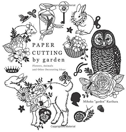 Paper Cutting by Garden - Flowers, Animals and Other Decorating Ideas