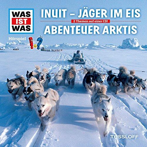 Folge 64: Inuit - Jäger im Eis / Abenteuer Arktis -