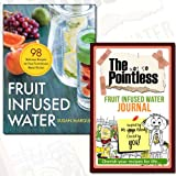 Susan Marque Fruit Infused Water Delicious Recipes Journal and Book Collection - 98 Delicious Recipes for Your Fruit Infuser Water Pitcher, The not so Pointless Fruit Infused Water 2 Books Bundle