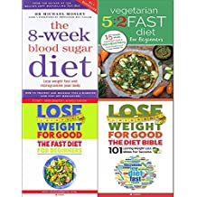 8-Week blood sugar diet, vegetarian 5 2 fast diet, lose weight for good fast diet and diet bible 4 books collection set