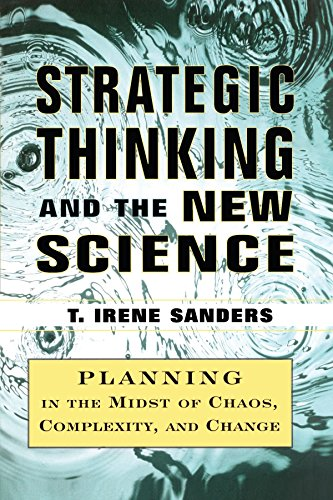 strategic-thinking-and-the-new-science-planning-in-the-midst-of-chaos-complexity-and-chan-by-t-irene-sanders-20-sep-2010-paperback
